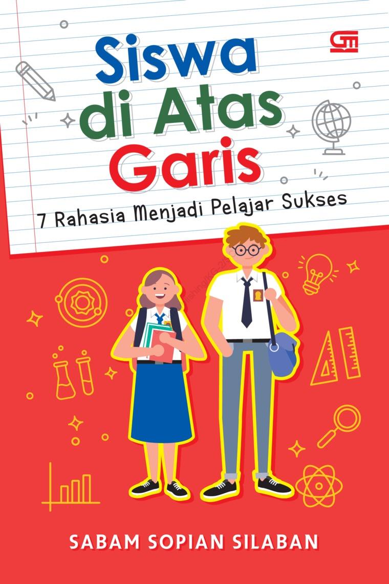 Siswa di Atas Garis: 7 Rahasia Menjadi Pelajar Sukses by Sabam Sopian Silaban Digital Book
