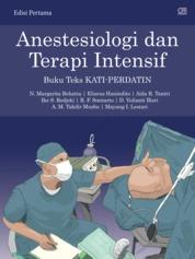 ANESTESIOLOGI DAN TERAPI INTENSIF: Buku Teks Kati-PERDATIN by N. Margarita Rehatta, Elizeus Hanindito, Aida R. Tantri Cover