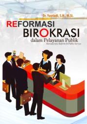 Cover Reformasi Birokrasi Dalam Pelayanan Publik oleh Dr. Yusriadi,S.H.,M.Si