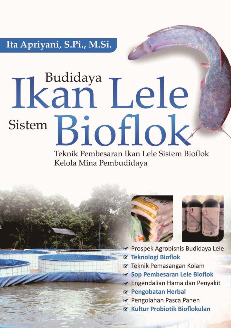 Budidaya Ikan Lele Sistem Bioflok: Teknik Pembesaran Ikan Lele Sistem BioflokKelola Mina Pembudidaya by Ita Apriyani, S.Pi., M.Si. Digital Book