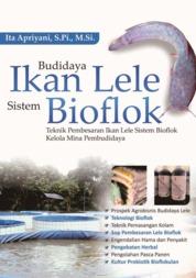 Cover Budidaya Ikan Lele Sistem Bioflok: Teknik Pembesaran Ikan Lele Sistem BioflokKelola Mina Pembudidaya oleh Ita Apriyani, S.Pi., M.Si.