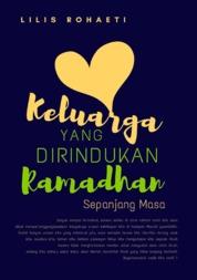 Cover Keluarga yang Dirindukan Ramadhan Sepanjang Masa oleh Lilis Rohaeti