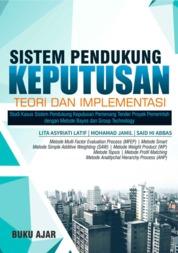 Cover Buku Ajar: Sistem Pendukung Keputusan Teori dan Implementasi oleh Lita Asyriati Latif, Mohamad Jamil dan Said HI Abbas