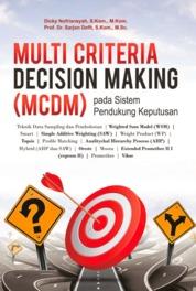 Cover Multi Criteria Decision Making (MCDM) pada Sistem Pendukung Keputusan oleh Dicky Nofriansyah dan Sarjon Defit