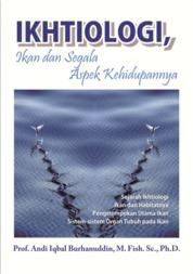 Cover Ikhtiologi, Ikan dan Segala Aspek Kehidupannya oleh Andi Iqbal Burhanuddin