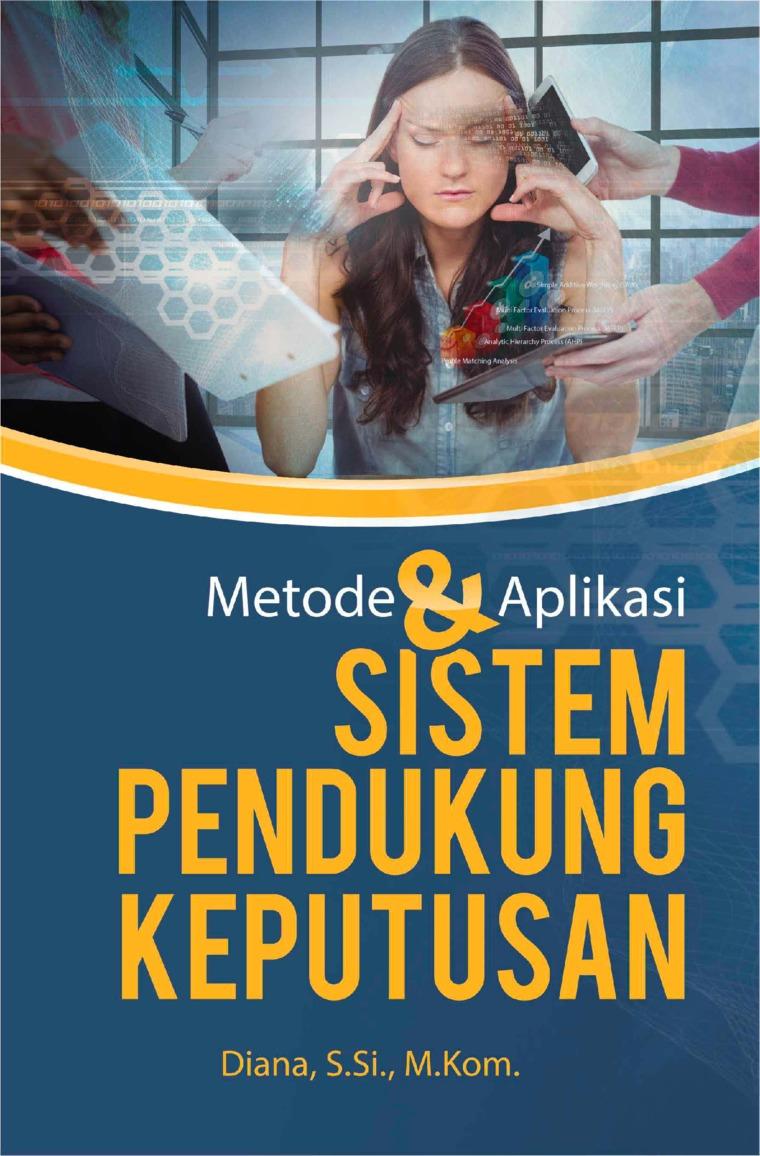Metode dan Aplikasi Sistem Pendukung by Diana Digital Book