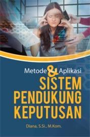 Metode dan Aplikasi Sistem Pendukung by Diana Cover