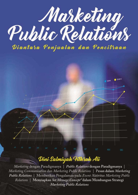 Marketing Public Relations - Diantara Penjualan dan Pencitraan by Dini Salmiyah Fithrah Ali Digital Book