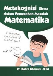 Metakognisi Siswa dalam Pemecahan Masalah Matematika by Zahra Chairani Cover