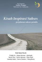 Cover Kisah Inspirasi Sukses oleh Freddy Su, Hasan Karman , Alamsyah, Nevie Vina, Calvin Hartono, Ellen Hock, Ivanaldy Kabul, Novia Chandra, Wong Benny