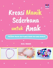 Cover Kreasi Manik Sederhana untuk Anak : Panduan Mudah Merangkai Manik Bersama Ananda oleh Dianyk