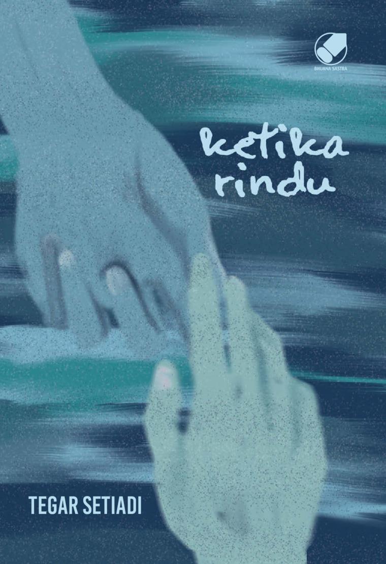 Ketika Rindu by Tegar Setiadi Digital Book