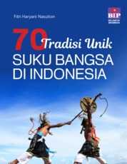 Cover 70 Tradisi Unik Suku Bangsa di Indonesia oleh Fitri Haryani NasuXon