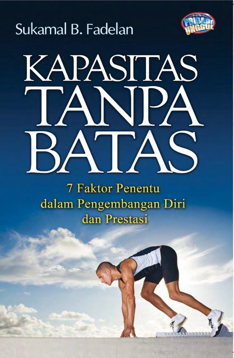 Buku Digital Kapasitas Tanpa Batas: 7 Faktor Penentu Dalam Pengembangan Diri Dan Prestasi oleh Sukamal Bin Fadelan