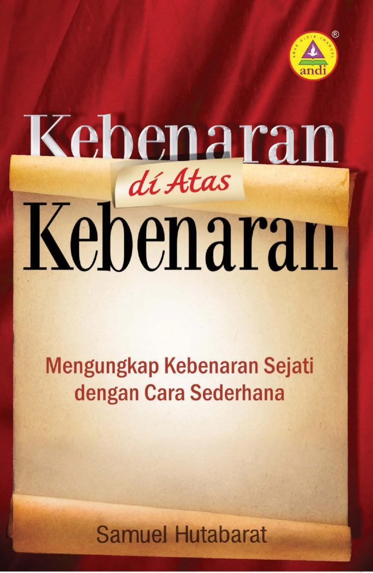 Buku Digital Kebenaran Di Atas Kebenaran oleh Samuel Hutabarat