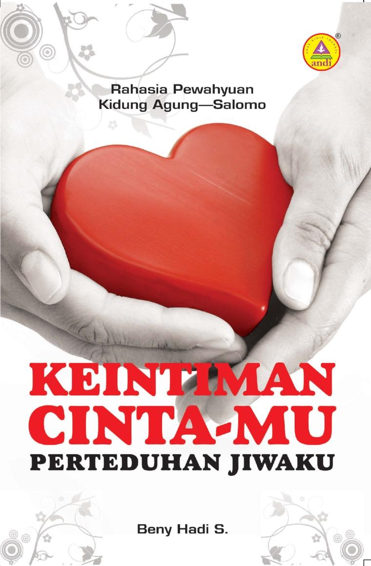 Buku Digital Keintiman Cinta-Mu, Perteduhan Jiwaku, Rahasia Pewahyuan Kidung Agung-Salomo oleh Benny Hadi S