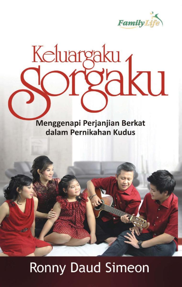 Buku Digital Keluargaku Sorgaku, Menggenapi Perjanjian Berkat Dalam Pernikahan Kudus oleh Ronny Daud Simeon