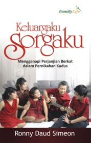 Cover Keluargaku Sorgaku, Menggenapi Perjanjian Berkat Dalam Pernikahan Kudus oleh Ronny Daud Simeon