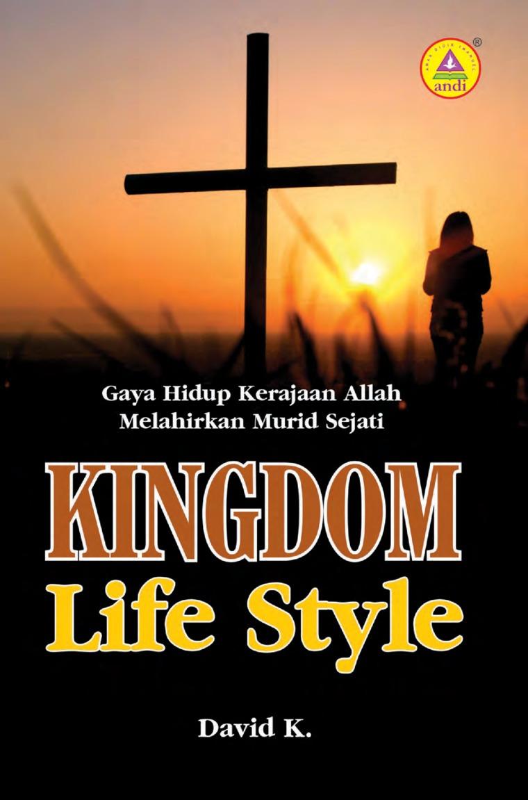 Buku Digital Kingdom Life Style, Gaya Hidup kerajaan Allah Melahirkan Murid Sejati oleh David K.
