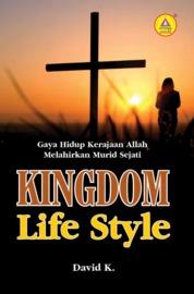 Cover Kingdom Life Style, Gaya Hidup kerajaan Allah Melahirkan Murid Sejati oleh David K.
