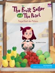 The Fruit Seller And The Pearl : Penjual Buah Dan Mutiara by Arleen A. Cover