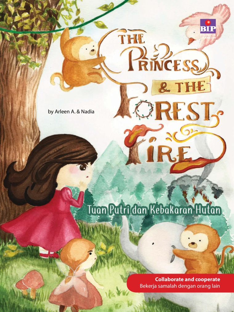 The Princess & The Forest Fire : Tuan Putri Dan Kebakaran Hutan by Arleen A. Digital Book