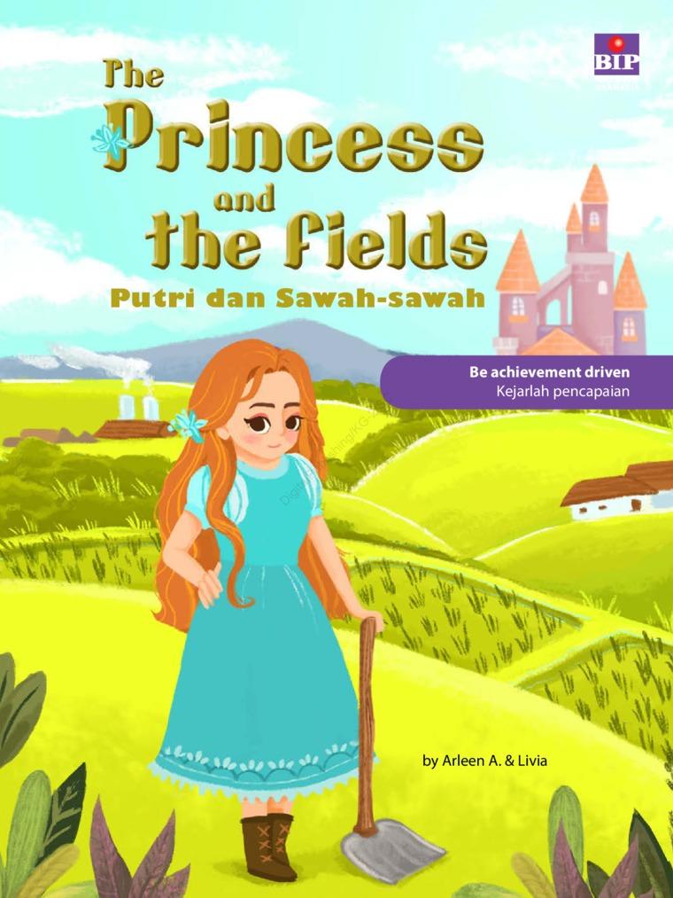 Buku Digital The Princess And The Fields : Putri Dan Sawah-Sawah oleh Arleen A.