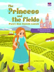 The Princess And The Fields : Putri Dan Sawah-Sawah by Arleen A. Cover