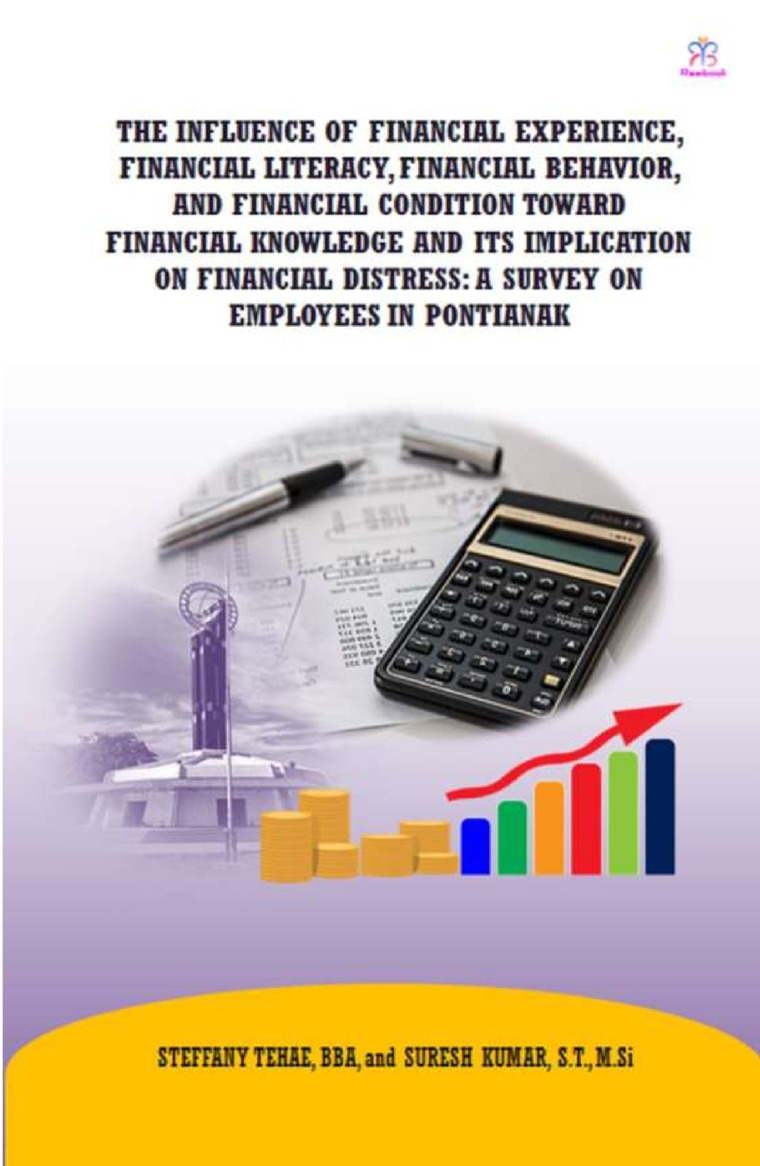The Influence Of Financial Experience, Financial Literacy, Financial Behavior by STEFFANY TEHAE, BBA, and SURESH KUMAR, S.T., M.Si Digital Book