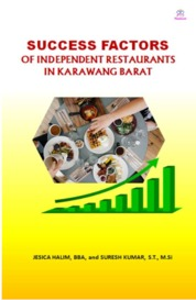 Success Factors of Independent Restaurant in Kawarang Barat by JESICA HALIM, BBA, and SURESH KUMAR, S.T., M.Si Cover