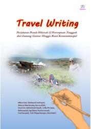 Cover Travel Writing oleh Niken Sari, Wahyuni Indriyani, Sharon Martienda, Herna Rizki, Dewi Sri, Rahmiwati Sandi, Lelly Fitriana, Rahmawati, Apriliana Kuntorowati, Yani Suryani, Tuti Pöppelmeyer, Devi Ratri