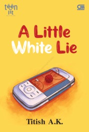 TeenLit: A Little White Lie by Titish AK Cover