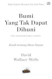 Bumi yang Tak Dapat Dihuni by David Wallace-Wells Cover