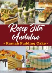 Cover Resep Jitu Andalan Rumah Puding Cake oleh Debyanita Juliani