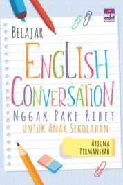 Cover BELAJAR ENGLISH CONVERSATION NGGA PAKE RIBET oleh ARJUNA FIRMANSYAH