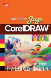 Trik Pilihan Jago CorelDRAW (FC) by Alfa Hartoko Cover