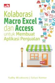 Kolaborasi Macro Excel dan Access untuk Membuat Aplikasi Penjualan by Yudhy Wicaksono & Solusi Kantor Cover