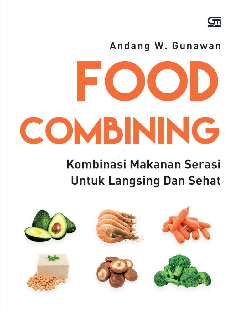 Food Combining (CU - Cover Baru) by Andang W. Gunawan Digital Book