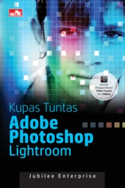 Cover Kupas Tuntas Adobe Photoshop Lightroom oleh Jubilee Enterprise