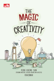 Cover The Magic of Creativity oleh Peng Kheng Sun