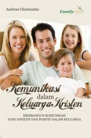 Cover Komunikasi Dalam Keluarga Kristen, Membangun Komunikasi Yang Efektif Dan Positif Dalam Keluarga oleh Andreas Christandy