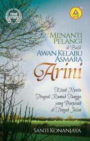 Cover Menanti Pelangi di Balik Awan Kelabu Asrmara Arini oleh Santi Konanjaya