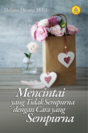 Cover Mencintai Yang Tidak Sempurna Dengan Cara Yang Sempurna oleh Heliana Djuang