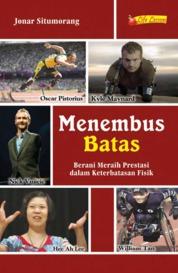 Cover Menembus Batas, Berani Meraih Prestasi Dalam Keterbatasan Fisik oleh Jonar T.H. Situmorang, MA.