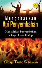 Cover Mengobarkan Api Penyembahan, Menjadikan Penyembahan Sebagai Gaya Hidup oleh Obaja Tanto Setiawan