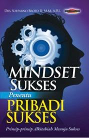 Cover Mindset Sukses Penentu Pribadi Sukses oleh Soeparno Brotoraharjo