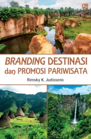 Cover Branding Destinasi & Promosi Pariwisata oleh Rimsky K. Judisseno