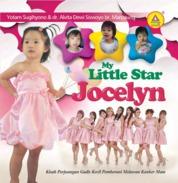 My Little Star Jocelyn, Kisah Perjuangan Gadis Kecil Pemberani Melawan Kanker Mata(FC) by Yotam Sugihyono Dan dr. Alvita Dewi Siswoyo br.Marpaung Cover