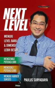 Next Level, Menuju Level Baru Dan Dimensi Lebih Besar by Paulus Suryadjaya Cover