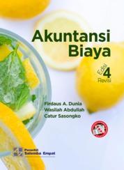 Cover Akuntansi Biaya Edisi ke-4 (REV) oleh Firdaus Ahmad Dunia, Wasilah Abdullah, Catur Sasongko